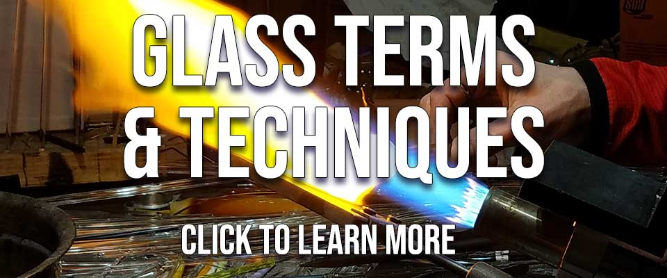 Glassblowing Terms and Techniques