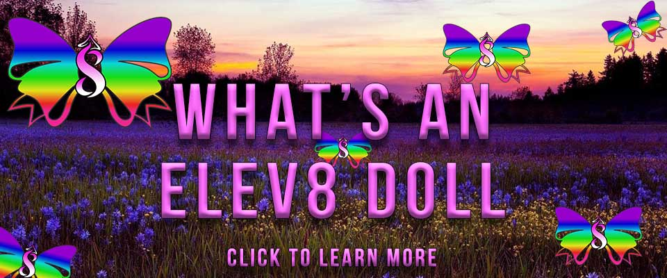 Learn what an Elev8 Doll Is